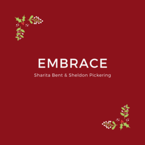 Embrace by Sharita Bent and Sheldon Pickering Singer Songwriter
